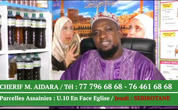 Hémorroïdes, anomalies des yeux, faiblesse sexuelle, infections... : Chérif Aïdara vous assure un traitement rapide et efficace