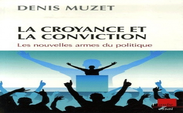 """""""Les Bonnes Feuilles"""": """"La croyance et la conviction"""" de Denis Muzet (Par Lamine Souané)"""