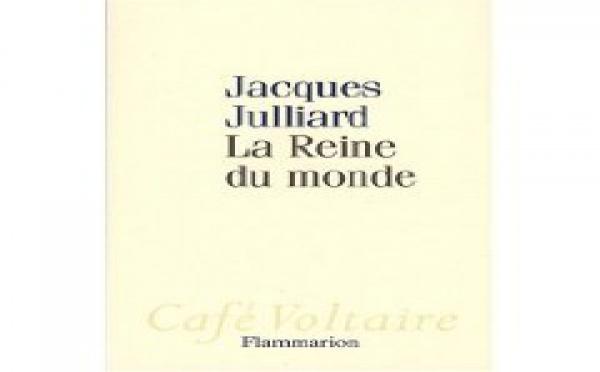 """""""Les bonnes feuilles"""" du livre La Reine du monde de Jacques Julliard (Lamine Souané)"""