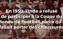 En 1950, l'Inde a refusé de participer à la coupe du monde de football parce qu'il fallait porter des chaussures !!!