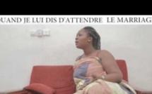 Série ivoirienne - SA C KOI SA ENKOR :  Quand je lui dis d'attendre le mariage (Avec observateur)